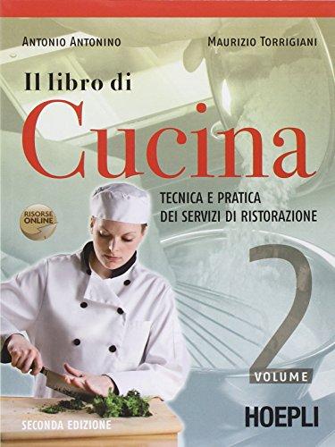 Il libro di cucina. Tecnica e pratica dei servizi di ristorazione. Per gli Ist. professionali alberghieri. Con espansione online: 2
