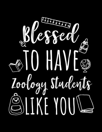 Blessed To Have Zoology Students Like You: Zoology Teacher Appreciation Doodle Sketch Book