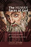 The Human Faces of God: What Scripture Reveals When It Gets God Wrong (And Why Inerrancy Tries To Hide It)