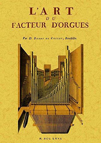 L Art du Facteur d Orgues par François Bedos de Celles