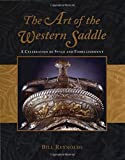 The Art of the Western Saddle: A Celebration of Style and Embellishment