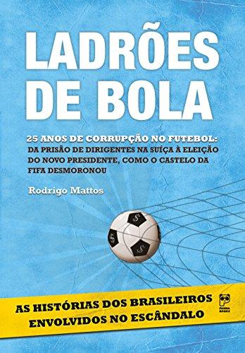 Ladrões de bola (portuguese edition) Rodrigo Mattos