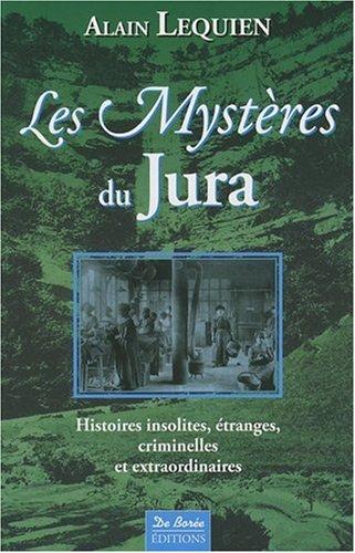 Jura Mysteres par Lequien Alain