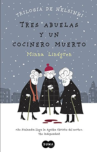 Tres Abuelas Y Un Cocinero Muerto (FUERA DE COLECCION SUMA.)