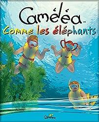 Livre pour enfants: Caméléa comme les éléphants (French Edition)