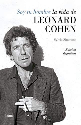 Soy tu hombre. La vida de Leonard Cohen (LUMEN) por Sylvie Simmons