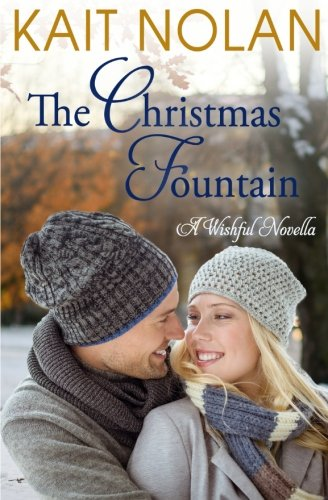 The Christmas Fountain: A Small Town Southern Romance: Volume 9 (Wishful Romance)