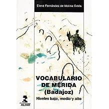 Vocabulario de Mérida (Badajoz) (Alfar Universidad)