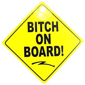 'BITCH ON BOARD!' Yellow & Black Window Car Sign