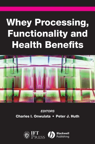 Whey Processing, Functionality and Health Benefits (Institute of Food Technologists Series)