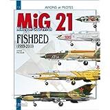 Avions et pilotes : le MiG 21 Fishbed de Paloque Gérard ( 4 janvier 2010 )