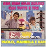 Paolo*, Manuela* E Uan / Four (2) E Debora* - Bim Bum Bam Siamo Qui Tutti E Tre / Ciao, Ciao Siamo Tutti Amici