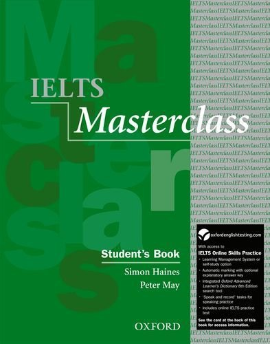 IELTS Masterclass: Student's Book with Online Skills Practice Pack: Preparation for Students Who Require IELTS for Academic Purposes by Haines, Simon, May, Peter (2012) Paperback