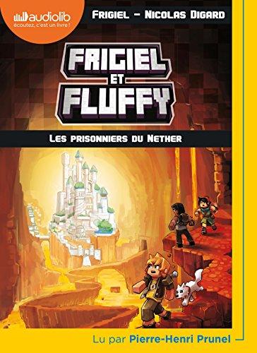 Frigiel et Fluffy 2 - Les Prisonniers du Nether: Livre audio 1 CD MP3