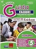 La nuova guida Fabbri. Italiano. Guida per l'insegnante della 5ª classe elementare
