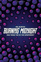 Burning Midnight by Will McIntosh (2016-02-11)