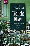 Tödliche Oliven: Ein kulinarischer Krimi. Xavier Kieffers vierter Fall (Die Xavier-Kieffer-Krimis, Band 4) - Tom Hillenbrand