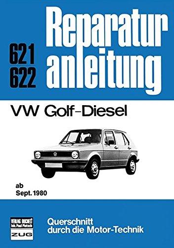 VW Golf-Diesel: ab September 1980      //  Reprint der 5. Auflage 1991 (Reparaturanleitungen)
