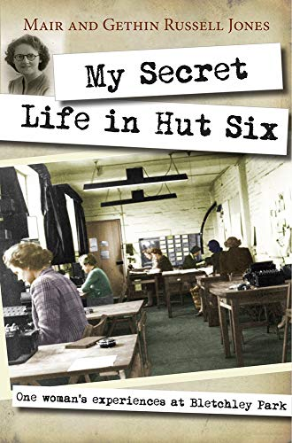 My Secret Life in Hut Six: One Woman's Experiences At Bletchley ()