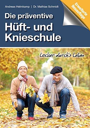 Die präventive Hüft- und Knieschule: Locker durch´s Leben -