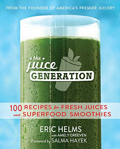 the-juice-generation-100-recipes-for-fresh-juices-and-superfood-smoothies-english-edition