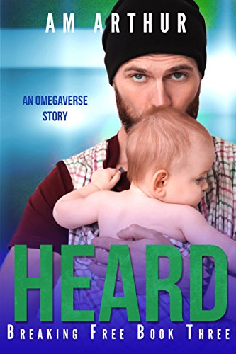 Heard: An Omegaverse Story (Breaking Free Book 3) (English Edition)