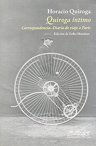 Quiroga íntimo: Correspondencia. Diario de un viaje a París (Voces/ Ensayo) por Horacio Quiroga