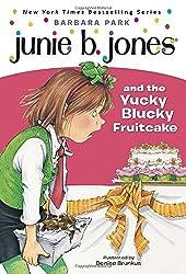 Junie B. Jones and the Yucky Blucky Fruitcake (Junie B. Jones, No. 5) by Barbara Park (1995-09-19)