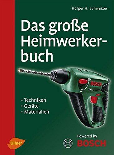Preisvergleich Produktbild Das große Heimwerkerbuch: Techniken, Geräte, Materialien