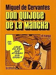 Don Quijote de la Mancha: El manga par Miguel De Cervantes