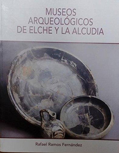 Museos arqueológicos de Elche y la Alcudia