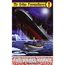 Fugida del Titanic (Tu tries l'aventura)