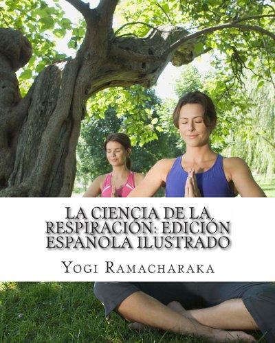 La Ciencia de la Respiración: Edición Española Ilustrado