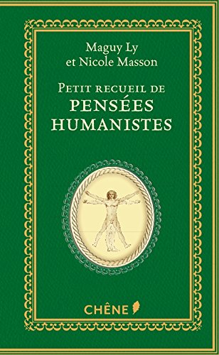 Petit recueil de pensées humanistes par Nicole Masson
