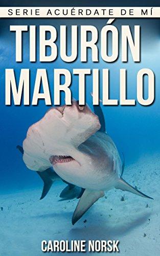 Tiburón Martillo: Libro de imágenes asombrosas y datos curiosos sobre los Tiburón Martillo para niños (Serie Acuérdate de mí) por Caroline Norsk