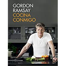 Cocina Conmigo / Gordon Ramsay's Home Cooking: Everything You Need to Know to Ma Ke Fabulous Food