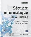 s?curit? informatique ethical hacking apprendre l attaque pour mieux se d?fendre 2i?me ?dition