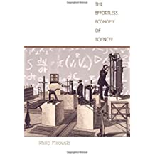 The Effortless Economy of Science? (Science and Cultural Theory) by Philip Mirowski (2004-07-21)