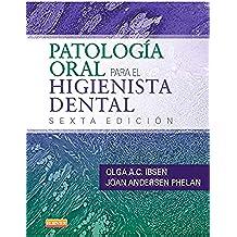 Patología Oral Para El Higienista Dental - 6ª Edición