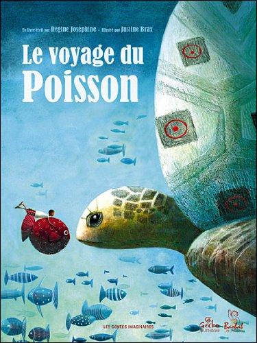 Le voyage du poisson par Justine Brax, Régine Joséphine