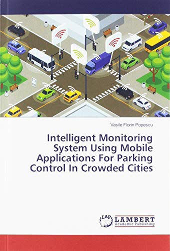 Intelligent Monitoring System Using Mobile Applications For Parking Control In Crowded Cities