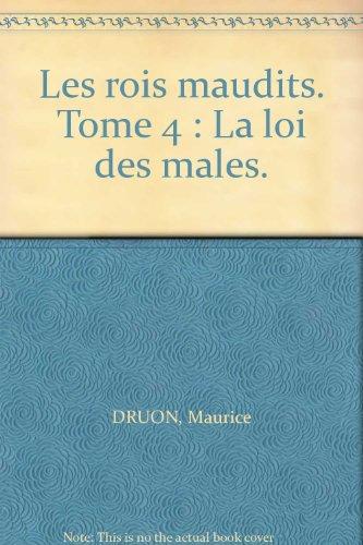 Les Rois Maudits Tome 4 La Loi Des Males [Pdf/ePub] eBook