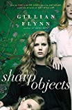 Sharp Objects: A major HBO & Sky Atlantic Limited Series starring Amy Adams, from the director of BIG LITTLE LIES, Jean-Marc Vallée by Gillian Flynn