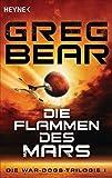 Die Flammen des Mars: Die War-Dogs-Trilogie 1 - Roman