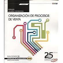 Manual. Organización de procesos de venta (Transversal: UF0030). Certificados de profesionalidad