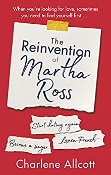 The Reinvention of Martha Ross by [Allcott, Charlene]