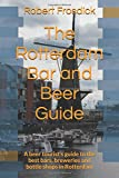 The Rotterdam Bar and Beer Guide: A beer tourist's guide to the best bars, breweries and bottle shops in Rotterdam