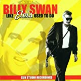 Songtexte von Billy Swan - Like Elvis Used to Do