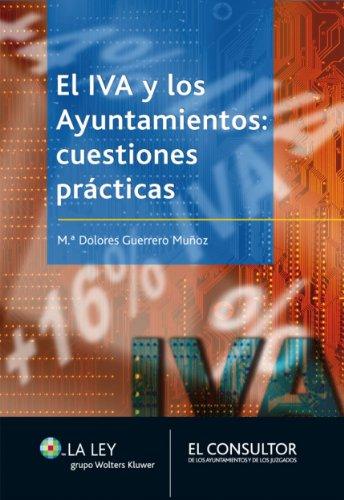 El IVA y los ayuntamientos: cuestiones prácticas de [Guerrero Muñoz, Mª Dolores]