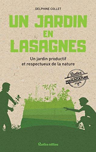 Un jardin en lasagnes (Les nouvelles approches du jardin) par Delphine Collet